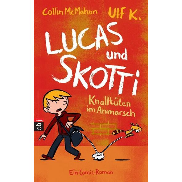 Knalltüten im Anmarsch / Lucas & Skotti Bd.1
